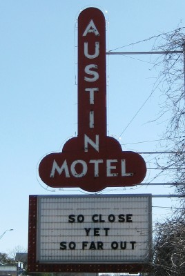 Austin Motel marquee, So Close Yet So Far Out (photo by Sheila Scarborough)